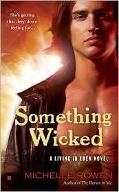 Something Wicked, Rowen Michelle