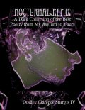 Nocturnal Remix: A Dark Collection of the Best Poetry from My Asylum to Yours, Dudley Clarence Sturgis IV