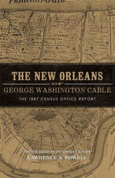 The New Orleans of George Washington Cable, Lawrence Powell