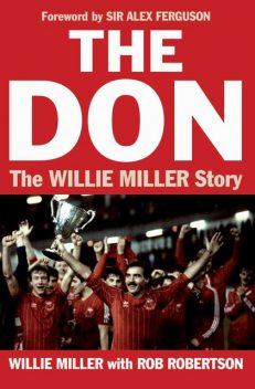 The Don, Rob Robertson, Willie Miller