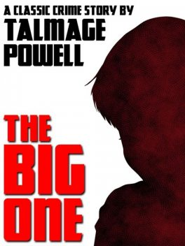 The Big One, Talmage Powell