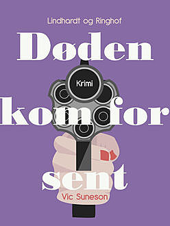 Døden kom for sent, Vic Suneson
