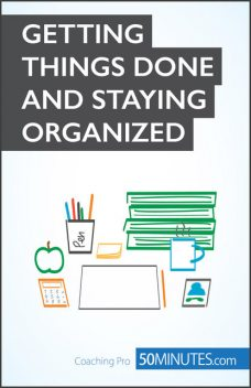 Getting Things Done and Staying Organized, Isabelle Aussant