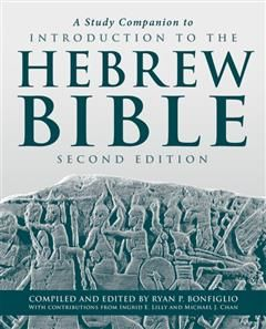 Study Companion to Introduction to the Hebrew Bible, Ryan P. Bonfiglio
