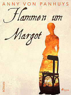 Flammen um Margot, Anny von Panhuys