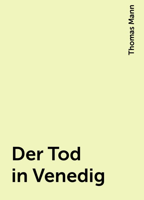Der Tod in Venedig, Thomas Mann