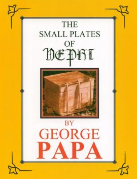 The Small Plates of Nephi, George M.Papa