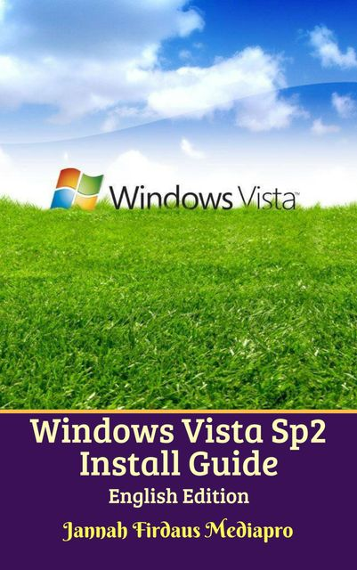 Windows Vista Sp2 Install Guide English Edition, Cyber Jannah Studio