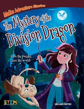 Maths Adventure Stories: The Mystery of the Division Dragon, William Potter