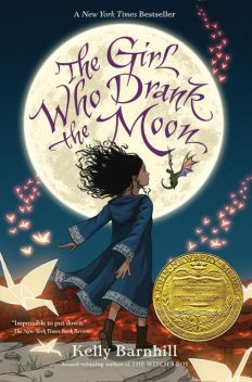 The Girl Who Drank the Moon (Winner of the 2017 Newbery Medal), Kelly Barnhill