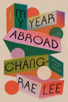 My Year Abroad, Chang-rae Lee