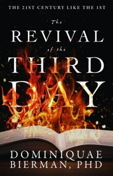 The Revival of the Third Day, Dominiquae Bierman