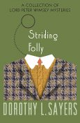 Striding Folly, Dorothy L Sayers