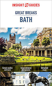 Insight Guides Great Breaks Bath, Insight Guides