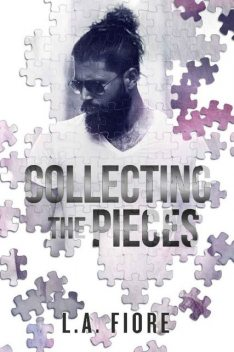 Collecting the Pieces, L.A. Fiore