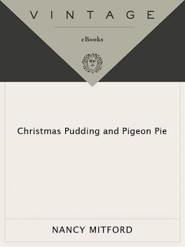 Christmas Pudding and Pigeon Pie, Nancy Mitford