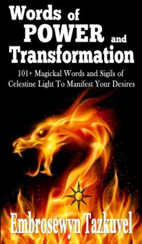 WORDS OF POWER and TRANSFORMATION, Embrosewyn Tazkuvel