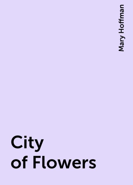 City of Flowers, Mary Hoffman