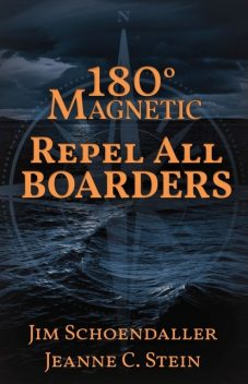 180 Degrees Magnetic – Repel All Boarders, Jeanne C Stein, Jim Schoendaller