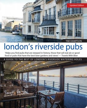 London's Riverside Pubs, Updated Edition, Tim Hampson