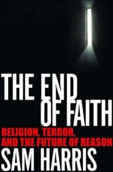 The End of Faith: Religion, Terror, and the Future of Reason, Sam Harris
