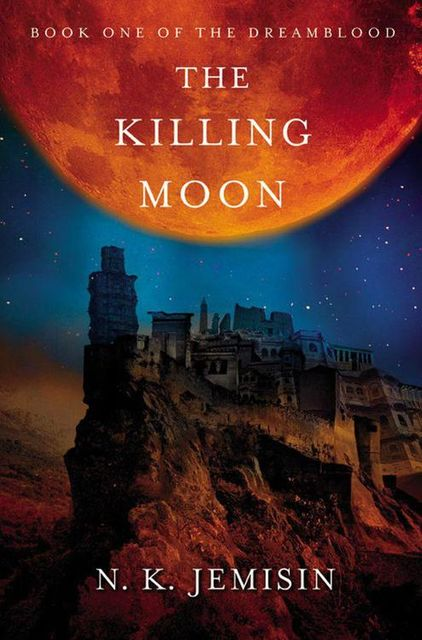 The Killing Moon, N.K.Jemisin