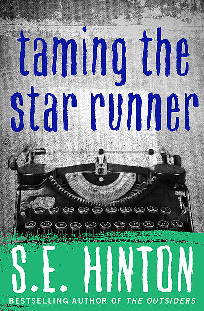 Taming the Star Runner, S.E.Hinton