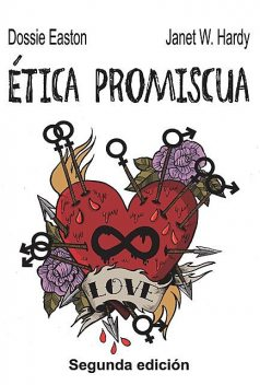 Ética promiscua, Dossie Easton, Janet W. Hardy