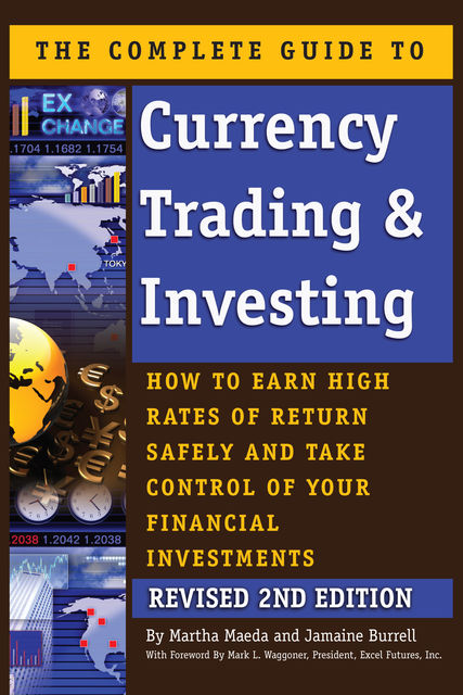 The Complete Guide to Currency Trading & Investing, Jamaine Burrell, Martha Maeda