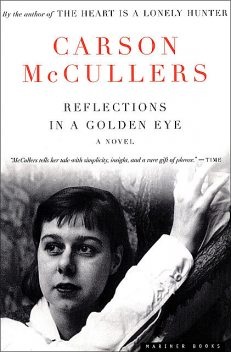 Carson McCullers - Reflections In A Golden Eye, Carson McCullers