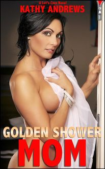 Golden Shower Mom (Outrageous Annotated Edition), Kathy Andrews