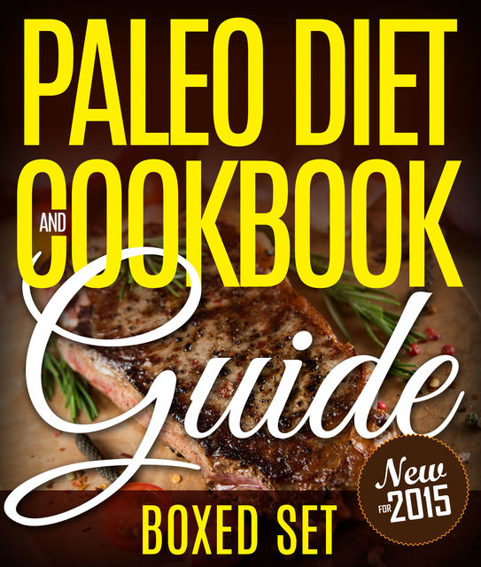 Paleo Diet Cookbook and Guide (Boxed Set), Speedy Publishing
