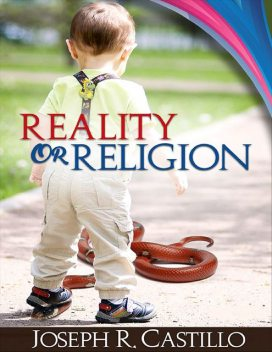 Reality or Religion, Joseph Castillo