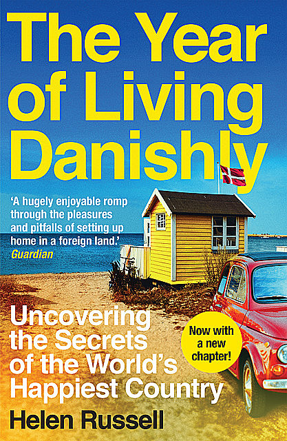 The Year of Living Danishly, Helen Russell