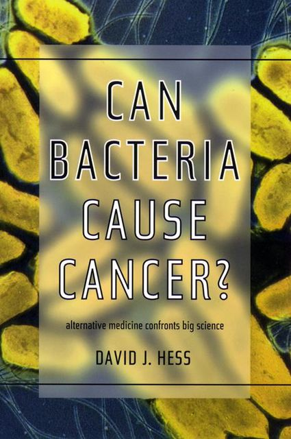 Can Bacteria Cause Cancer?, David Hess