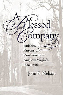 A Blessed Company, John Nelson