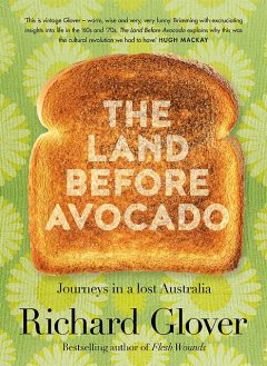 The Land Before Avocados, Richard Glover