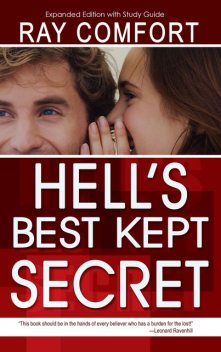 Hell's Best Kept Secret (Expanded Edition With Study Guide), Ray Comfort