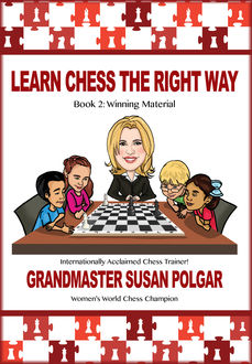 Learn Chess the Right Way, Susan Polgar