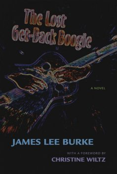The Lost Get-Back Boogie, James Lee Burke