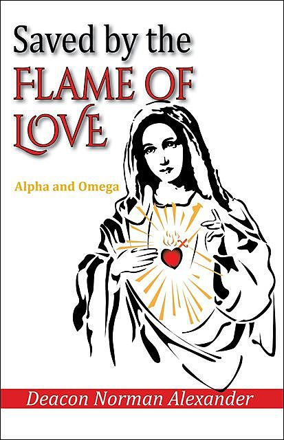 Saved by the Flame of Love, Deacon Norman Alexander