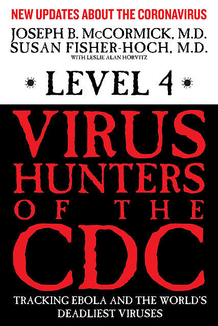 Level 4: Virus Hunters of the CDC, Joseph McCormick, M. D, Susan Fischer-Hoch