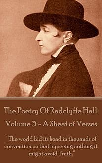 The Poetry Of Radclyffe Hall – Volume 3 – A Sheaf If Verses, Radclyffe Hall
