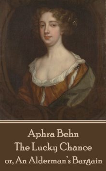 The Lucky Chance, Aphra Behn