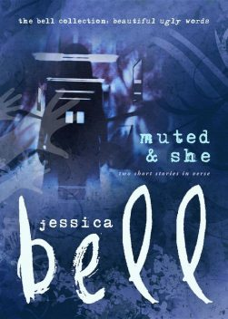 Muted and She, Jessica Bell