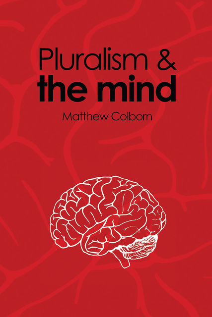 Pluralism and the Mind, Matthew Colborn