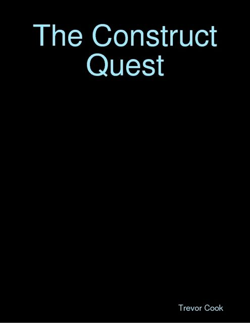 The Construct Quest, Trevor Cook