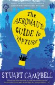 The Aeronaut's Guide to Rapture, Stuart Campbell