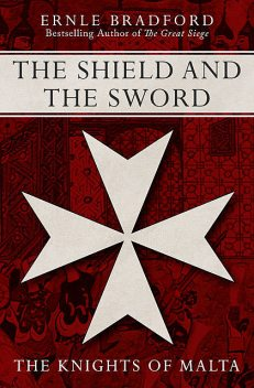 The Shield and the Sword, Ernle Bradford
