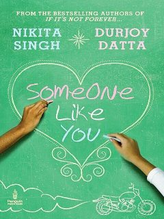Someone Like You, Singh, Datta, Durjoy, Nikita